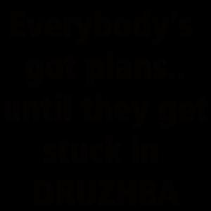Get Stuck In Druzhba
