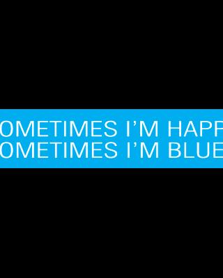 Sometimes I'm Happy